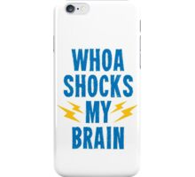 Whoa Shocks My Brain iPhone Case/Skin