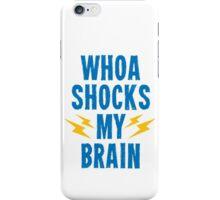 Whoa Shocks My Brain iPhone Case/Skin