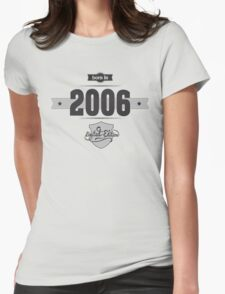 Born in 2006 Womens Fitted T-Shirt