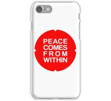 Peace Comes From Within iPhone Case/Skin