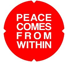 Peace Comes From Within Photographic Print
