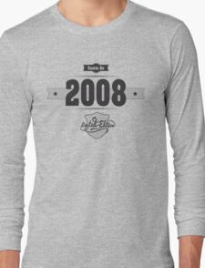Born in 2008 Long Sleeve T-Shirt