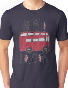 Take Me To London Unisex T-Shirt