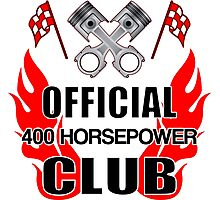 Official 400 HP Club Photographic Print
