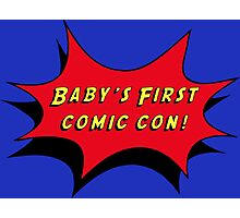Baby's First Comic Con Photographic Print