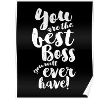 You Are The Best Boss Poster