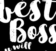 You Are The Best Boss Sticker