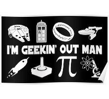 I'm Geekin' Out Man. Poster