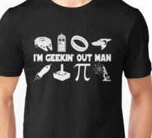 I'm Geekin' Out Man. Unisex T-Shirt