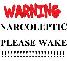 warning! narcoleptic please wake by APEtv