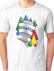 Calc-you-later! Unisex T-Shirt