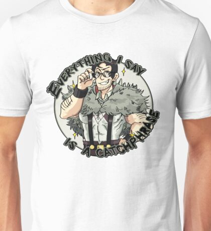 Beowulf - Everything I say is a catchphrase! Unisex T-Shirt