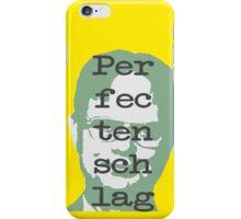 Perfectenschlag for phones iPhone Case/Skin