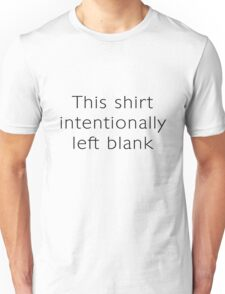 This shirt intentionally left blank Unisex T-Shirt