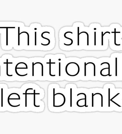 This shirt intentionally left blank Sticker