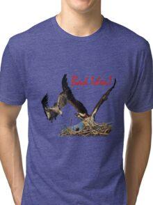 Bad Idea! Tri-blend T-Shirt