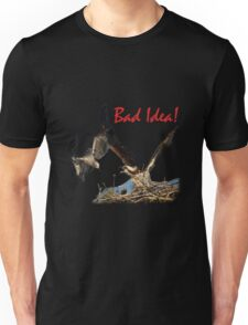 Bad Idea! Unisex T-Shirt