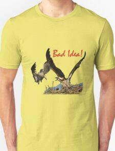 Bad Idea! T-Shirt