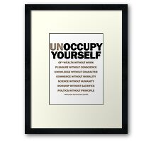 unoccupy yourself Framed Print