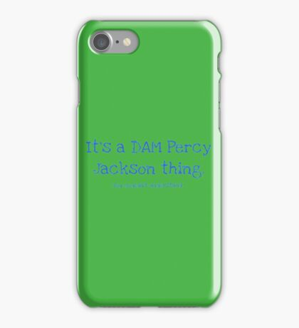 A Dam Percy Jackson Thing iPhone Case/Skin