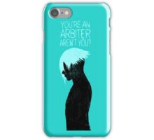 You're an Arbiter, Aren't You? iPhone Case/Skin