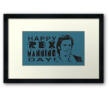 Happy Rex Manning Day! Framed Print