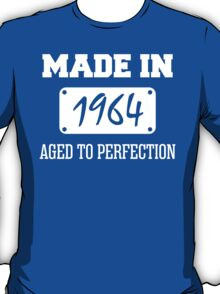 Made In 1964 Aged To Perfection T-Shirt
