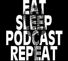 Eat, Sleep, Podcast, Repeat by OuttaNowhere