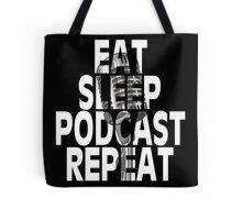 Eat, Sleep, Podcast, Repeat Tote Bag