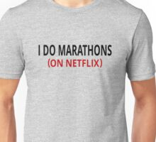 I Do Marathons (On Netflix) Unisex T-Shirt