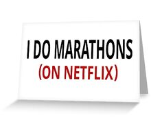 I Do Marathons (On Netflix) Greeting Card