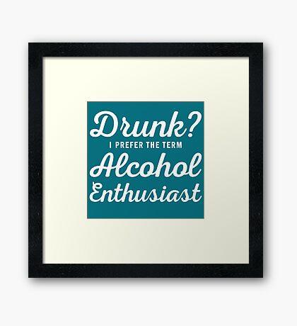 Alcohol Enthusiast Framed Print