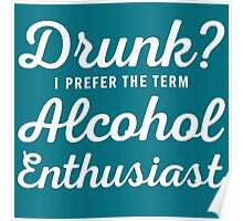 Alcohol Enthusiast Poster