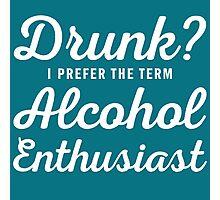 Alcohol Enthusiast Photographic Print