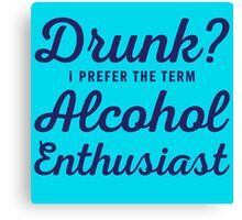 Alcohol Enthusiast Canvas Print