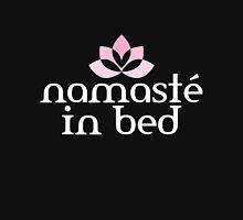 Namasté in bed Unisex T-Shirt