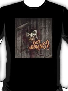 Zombie - Got Brains? T-Shirt