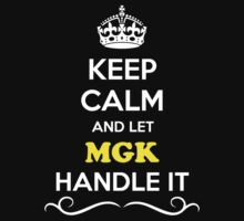 Keep Calm and Let MGK Handle it Kids Clothes