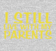 I still live with my parents by digerati