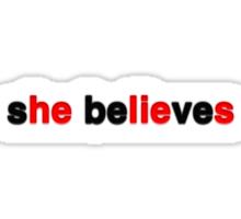 s[he] be[lie]ve[s] Sticker
