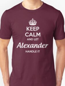 """""""Keep Calm and let Alexander handle it."""" # 990050 T-Shirt"""