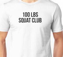 100 LBS SQUAT CLUB Unisex T-Shirt