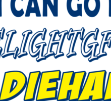 DON'T LET THE MAKEUP & PERFUME FOOL YOU I CAN GO FROM DELIGHTGFUL TO DIEHARD IN 2 SECONDS FLAT SAN DIEGO Sticker