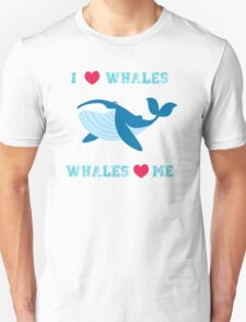 I love whales,whales loves me T-Shirt