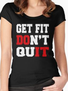 GET FIT DON'T QUIT Women's Fitted Scoop T-Shirt