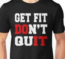 GET FIT DON'T QUIT Unisex T-Shirt