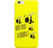 Give bees a chance iPhone Case/Skin