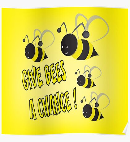 Give bees a chance Poster