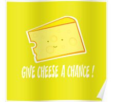 give cheese a chance Poster