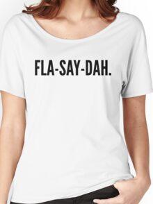 FLA-SAY-DAH. Women's Relaxed Fit T-Shirt